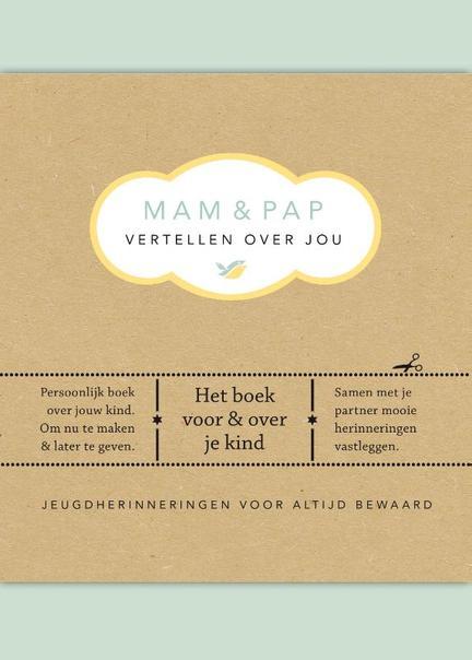 Vertel eens mam pap vertellen over jou door elma van vliet for Het boek over jou