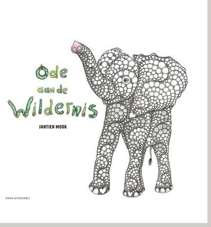 Ode aan de wildernis   dieren, versjes  u0026 prentenboek door Jantien Mook