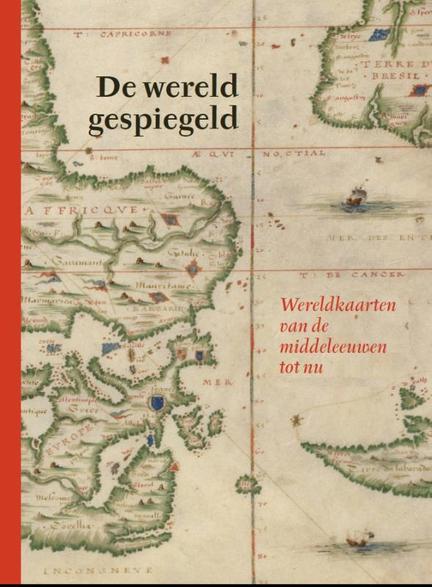 De wereld gespiegeld wereldkaarten van de middeleeuwen tot nu door jan parmentier - Spiegel barokke thuis van de wereld ...